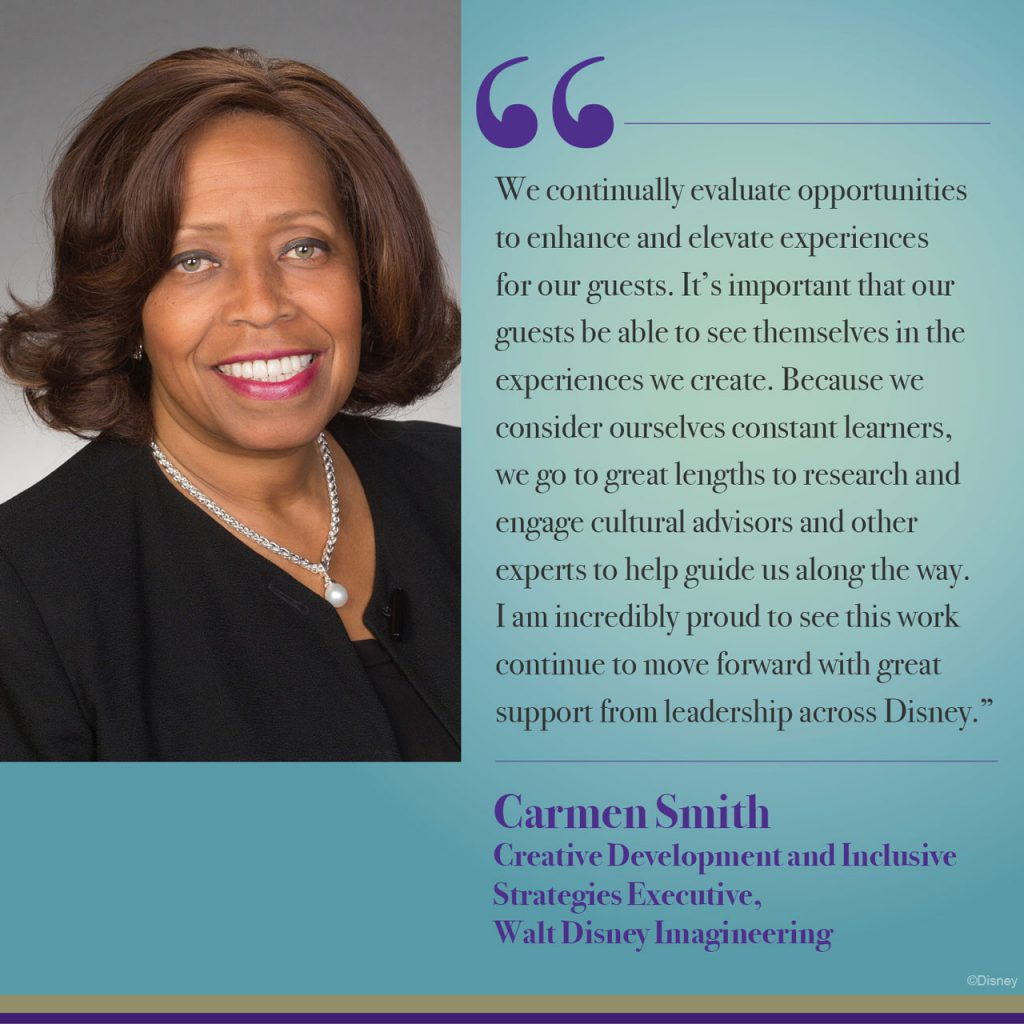 Quote from Carmen Smith, creative development and inclusive strategies executive at Walt Disney Imagineering. (Disney)