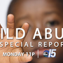 ABC15 News Special Report: Child abuse in our area